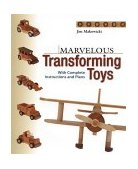 Marvelous Transforming Toys With Complete Instructions and Plans 2000 9781561583812 Front Cover