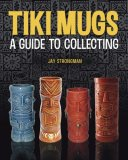 Tiki Mugs Cult Artifacts of Polynesian Pop 2008 9780955339813 Front Cover