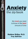 Thirty-Minute Therapy for Anxiety Everything You Need to Know in the Least Amount of Time 2011 9781572249813 Front Cover