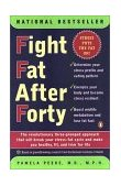 Fight Fat after Forty The Revolutionary Three-Pronged Approach That Will Break Your Stress--Fat Cycle and Make You Healthy, Fit, and Trim for Life 2001 9780141001814 Front Cover