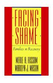 Facing Shame Families in Recovery 2nd 1989 9780393305814 Front Cover
