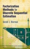 Factorization Methods for Discrete Sequential Estimation 2006 9780486449814 Front Cover