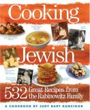 Cooking Jewish 532 Great Recipes from the Rabinowitz Family 2007 9780761135814 Front Cover