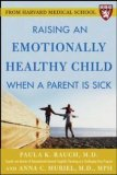 Raising an Emotionally Healthy Child When a Parent Is Sick (a Harvard Medical School Book) 2006 9780071446815 Front Cover