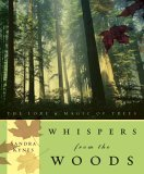 Whispers from the Woods The Lore and Magic of Trees 2006 9780738707815 Front Cover