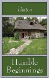 Humble Beginnings 2008 9781434312815 Front Cover
