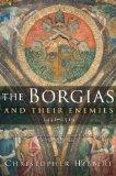 Borgias and Their Enemies 1431-1519 2009 9780547247816 Front Cover