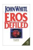 Eros Defiled The Christian and Sexual Sin 1977 9780877847816 Front Cover