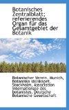 Botanisches Zentralblatt; Referierendes Organ F�r das Gesamtgebiet der Botanik 2009 9781113188816 Front Cover