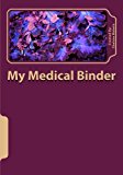 My Medical Binder 2013 9781484138816 Front Cover