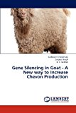 Gene Silencing in Goat - a New Way to Increase Chevon Production 2012 9783659312816 Front Cover