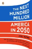 Next Hundred Million America In 2050 1st 2011 9780143118817 Front Cover