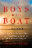 Boys in the Boat Nine Americans and Their Epic Quest for Gold at the 1936 Berlin Olympics 1st 2013 9780670025817 Front Cover