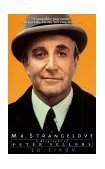 Mr. Strangelove A Biography of Peter Sellers 2003 9780786885817 Front Cover