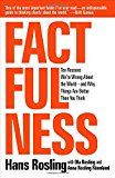 Factfulness The Ten Reason We're Wrong About the World - and Why Things Are Better Than You Think 2018 9781250107817 Front Cover