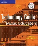 Technology Guide for Music Educators 2005 9781592009817 Front Cover