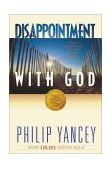 Disappointment with God Three Questions No One Asks Aloud 1992 9780310517818 Front Cover