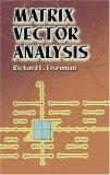 Matrix Vector Analysis 2005 9780486441818 Front Cover