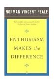 Enthusiasm Makes the Difference 1st 2003 9780743234818 Front Cover
