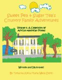 Sweet Pea and Sugar Tea's Country Family Adventures A Collection of African-American Poems 2013 9780991031818 Front Cover