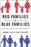Red Families V. Blue Families Legal Polarization and the Creation of Culture 2011 9780199836819 Front Cover