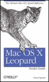 Mac OS X Leopard Pocket Guide The Ultimate Mac OS X Quick Reference Guide 2007 9780596529819 Front Cover