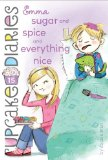 Emma Sugar and Spice and Everything Nice 2013 9781442474819 Front Cover
