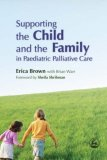 Supporting the Child and the Family in Paediatric Palliative Care 2007 9781843101819 Front Cover