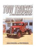 Tow Trucks A Photographic History 2003 9780873495820 Front Cover