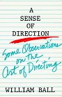 Sense of Direction : Some Observations on the Art of Directing 1st 1984 9780896760820 Front Cover