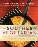 Southern Vegetarian Cookbook 100 Down-Home Recipes for the Modern Table