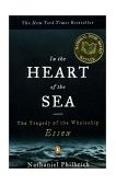 In the Heart of the Sea The Tragedy of the Whaleship Essex 1st 2001 Reprint 9780141001821 Front Cover
