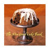New Good Cake Book Over 125 Delicious Recipes That Can Be Prepared in 30 Minutes or Less 1999 9780393318821 Front Cover