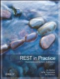 REST in Practice Hypermedia and Systems Architecture 2010 9780596805821 Front Cover
