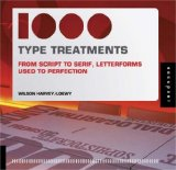 1,000 Type Treatments From Script to Serif, Letterforms Used to Perfection 1st 2008 9781592534821 Front Cover