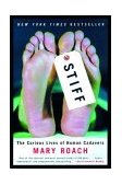 Stiff The Curious Lives of Human Cadavers 2004 9780393324822 Front Cover
