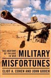 Military Misfortunes The Anatomy of Failure in War 1st 2006 9780743280822 Front Cover