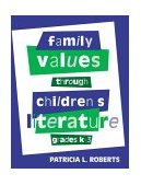 Family Values Through Children's Literature 2000 9780810836822 Front Cover