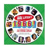 Hal Lifson's 1966! A Personal View of the Coolest Year in Pop Culture History 2003 9781566251822 Front Cover