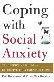 Coping with Social Anxiety The Definitive Guide to Effective Treatment Options 2005 9780805075823 Front Cover
