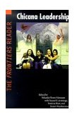 Chicana Leadership The Frontiers Reader 2002 9780803283824 Front Cover