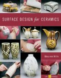Surface Design for Ceramics 1st 2011 9781600597824 Front Cover