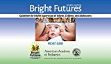 Bright Futures: Guidelines Pocket Guide 2017 9781610020824 Front Cover
