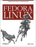 Fedora Linux A Complete Guide to Red Hat's Community Distribution 1st 2006 9780596526825 Front Cover