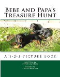 Bebe and Papa's Treasure Hunt A 1-2-3 Picture Book 2013 9780615863825 Front Cover