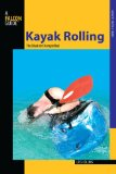 Kayak Rolling The Black Art Demystified 2009 9780762750825 Front Cover