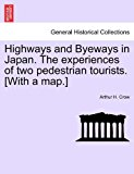 Highways and Byeways in Japan the Experiences of Two Pedestrian Tourists [with a Map ] 2011 9781241159825 Front Cover