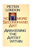 No More Secondhand Art 1st 1989 9780877734826 Front Cover