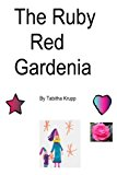 Ruby Red Gardinia 2013 9781493708826 Front Cover