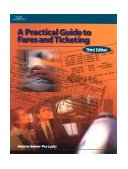 Practical Guide to Fares and Ticketing 3rd 2000 Revised  9780766815827 Front Cover